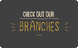 Check out our branches